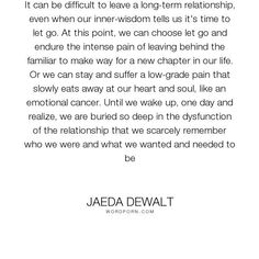 """Jaeda DeWalt - """"It can be difficult to leave a long-term relationship, · Leaving A Bad Relationship QuotesEnding ..."""