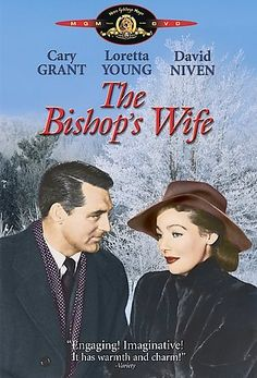 The Bishop's Wife, probably my favorite Cary Grant movie
