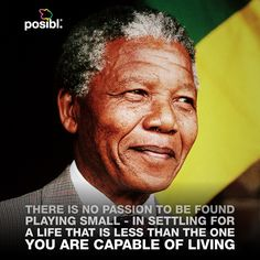 Our hero, our Madiba | There is no passion to be found in playing small...