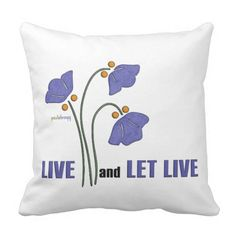 Throw Pillow:  Live and Let Live (Recovery Quote)  Express your idea that you should be able to live your life in the manner in which you want regardless of what others may think of you.  Also, it expresses the idea to accept other people as they are, although they may have a different way of life from you.  This inspirational design by Paula Bragg appears on T-shirts, hoodies, cards, posters, mugs, stickers, home décor, magnets, tote bags, office products and many other gift products.
