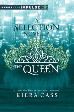 The Queen (A Selection Novella) by Kiera Cass | 2014 | HarperTeen Impulse #YA #dystopian #novella