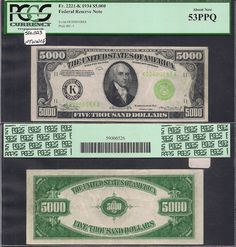 Sergio Sanchez Jr. Currency has this item on Collectors Corner - 1934 $5000 Small Size Fr.2221-K PCGS 53 PPQ