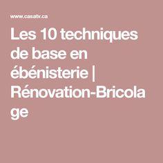 Les 10 techniques de base en ébénisterie | Rénovation-Bricolage