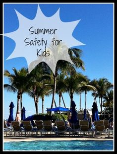 Summer Safety for Kids via thehsclassroom.net