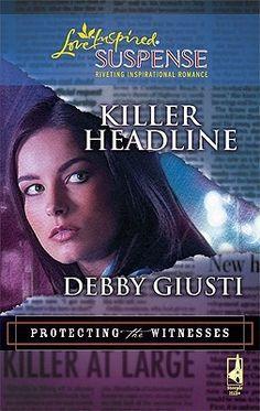 Killer Headline (Steeple Hill Love Inspired Suspense #184)