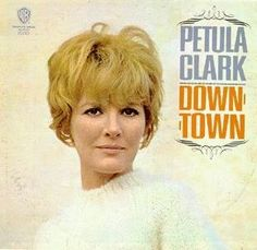 Downtown - Petula Clark (1964) my earliest memories of singing along to a popular song...