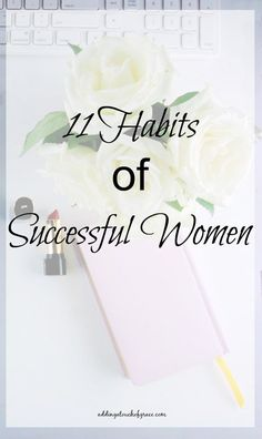 Habits Of The Most Successful Women - A Fit Mom's Life