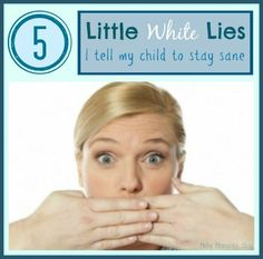 5 White Lies I Tell My Child : Featured post on Turn It Up Tuesdays. Peaceful Life, Funny Stories, You Funny, Tell Me, Text Messages, My Children, Parenting, Texting, Mondays