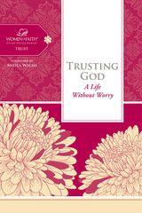 Trusting God bible study by Sheila Walsh