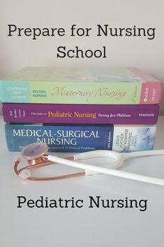 Prepare for Nursing School: Pediatric Nursing