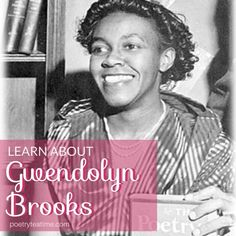 Learn About Gwendolyn Brooks Most Famous Poems, Global Weather, Poetry Contests, You Poem, Powerful Images, Civil Rights Movement, Poetry Books, Activists, Library Of Congress