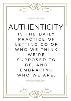 brene brown authenticity quote. new years goals. bemyintention.com: