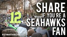 Share If You're A Seahawks Fan | Thank You From The 12th Man