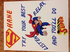 My sons school sent home a letter asking parents to create encouraging posters for their children to hang in their classrooms during state testing. This is what I came up with using my Cricut DC: Superman cartridge.