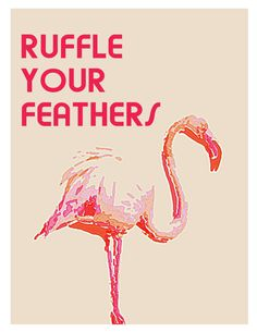 Ruffle Your Feathers - Free Printable Art