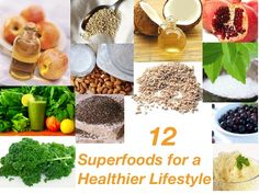 12 Superfoods for a Healthier Lifestyle....1. Quinoa... 2. Chia... 3. Pomegranate... 4. Kale... 5. Probiotic and Enzyme Salad... 6. Glowing Green Smoothie... 7. Oat Groats... 8. Coconut Oil... 9. Apple Cider Vinegar... 10. Acai... 11. Almond milk... 12. Stevia