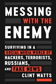 Laste Ned eller Lese På Net Messing with the Enemy Bok Gratis PDF/ePub - Clint Watts, A former FBI Special Agent and leading cyber-security expert offers a devastating and essential look at the. Fbi Special Agent, Got Books, Read Books, Modern Warfare, Fake News, Free Reading, Book Recommendations, Ebooks, Playlists