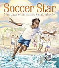 Soccer Star by Mina Javaherbin:  Mina Javaherbin is the author of Goal!, illustrated by A. G. Ford. She was born in Iran and immigrated to the United States, where she is a practicing architect. She lives in Southern California. Renato Alarco has illustrated many childrens books, including Robertos Trip...