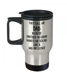 Father's Day Travel Mugs | Dad Partner in Crime Travel Mug. This holds 14 oz worth of liquid and comes with an easy-grip handle and thumb rest. The tapered bottom fits in a standard cup holder. The lid has a slide opening and slanted drinking surface. Design printed on both front and back sides of the travel mug. Collect this awesome mug. #FathersDayMugs #Mugs #TravelMugs #GiftForFather #FathersDayGift #impropermug