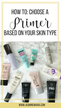 Not sure what primer to use that's going to work on for your skin type? I have a list of primers you can use based on your skin type.