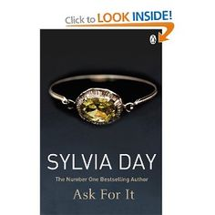 Ask For It: Amazon.co.uk: Sylvia Day: Books