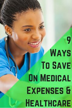 9 Ways to Save on Medical Expenses & Healthcare