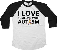 I Love Someone With Autism Raglan  For the same design in a t-shirt: https://www.etsy.com/ca/listing/270219048/autism-awareness-shirt-i-love-someone