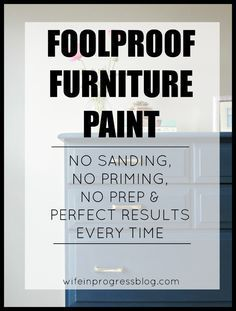 How to get perfect painted furniture, no sanding or prep involved but perfect brushstroke-free results every time. via @wifeinprogress1