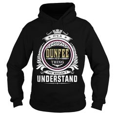 dunfee  Its a dunfee Thing You Wouldn't Understand  T Shirt Hoodie Hoodies YearName Birthday https://www.sunfrog.com/Automotive/109461035-289923190.html?46568