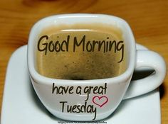 Have a great Tuesday quotes quote days of the week good morning tuesday tuesday quotes happy tuesday
