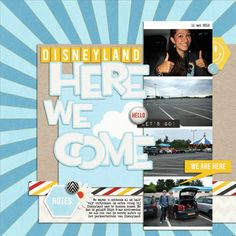 "Disneyland Here We Come ""the happiest place on earth scrapbooking page by Sharon-Dewi featuring Project Mouse by Sahlin Studio and Britt-ish Designs"