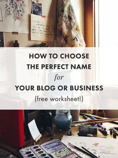 How to Choose the Perfect Name for Your Blog or Business (Free Worksheet!) - The Nectar Collective