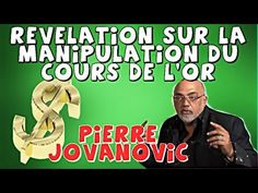 Pierre Jovanovic Révélations sur la manipulation du cours de l'or Illuminati, Or, Movie Posters, Betrayal, Occult, Politics, Popcorn Posters, Film Posters, Posters