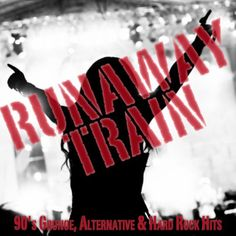 Runaway Train: 90s Grunge Alternative and Hard Rock Hits