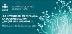 Cartel de la VI Jornada Profesional de la RBIC 2013: La investigación española en Documentación: ¿en qué liga jugamos?»
