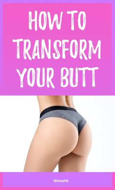 How to Transform Your Butt