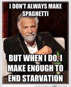 Said EVERY Italian mom ever