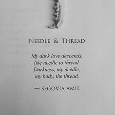"""""""Needle & Thread"""" written by Segovia Amil, Dark Quotes, Me Quotes, Meaningful Quotes, Inspirational Quotes, Segovia Amil, Letter Writer, Lang Leav, Poetic Justice, Inevitable"""
