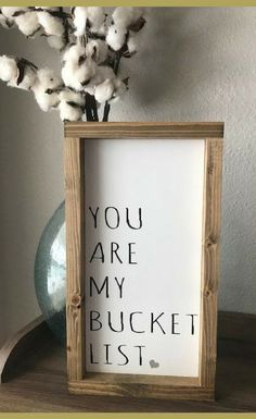 How perfect is this? You Are My Bucket List - Farmhouse Style Framed Wood Sign - Home Decor, Farmhouse Signs, Rustic Signs, Farmhouse Decor, Rustic De. Diy Home Decor Rustic, Wood Signs Home Decor, Country Farmhouse Decor, Rustic Signs, Modern Decor, Farmhouse Signs, Farmhouse Style, Rustic Style, Rustic Room