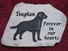 Teaghan the lab remembered forever in stone