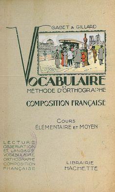 Gabet et Gillard Vocabulaire et méthode d'orthographe - Composition française CE et CM