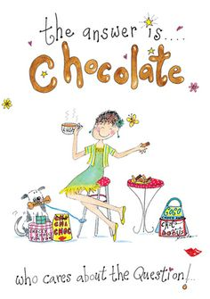 The answer is chocolate! Buy any 10 cards for £14 shop now: http://tinyurl.com/gnlfyho