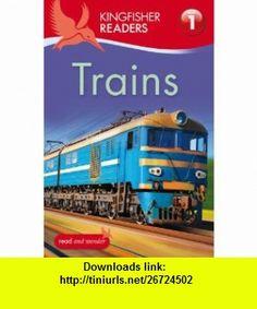 Kingfisher Readers L1 Trains (9780753467534) Thea Feldman , ISBN-10: 0753467534  , ISBN-13: 978-0753467534 ,  , tutorials , pdf , ebook , torrent , downloads , rapidshare , filesonic , hotfile , megaupload , fileserve