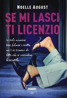 Leggere Romanticamente e Fantasy: Recensione: SE MI LASCI TI LICENZIO di Noelle Augu...