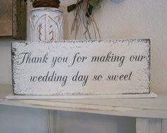 Thank you for making our WEDDING DAY so SWEET / Self Standing / Hand Painted Shabby Vintage Wedding Signs / 4 3/4 x 12 on Etsy, $26.95