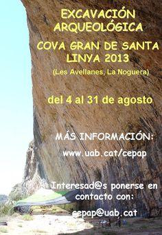 Campaña de excavación en el yacimiento de la Cova Gran de Santa Linya (Les Avellanes, La Noguera, Lleida), del 4 al 31 de agosto de 2013.