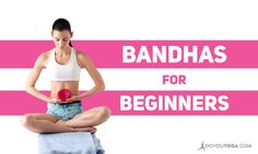 A Beginner's Guide to #Bandhas http://www.doyouyoga.com/a-beginners-guide-to-bandhas-99266/ #yoga