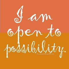 ~I am open to possibility.~ Ephesians 2:10 NET 10 For we are his workmanship, having been created in Christ Jesus for good works that God prepared beforehand so we may do them.
