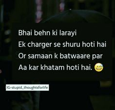 Sister Quotes In Hindi, Brother Sister Quotes, Funny Quotes In Hindi, Best Friend Quotes Funny, Emoji Quotes, Jokes Quotes, Crazy Quotes, Life Quotes, Dark Quotes