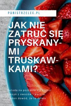 Prosty, tani, domowy sposób na usunięcie przynajmniej części toksyn z truskawek lub innych owoców i warzyw. Plus DOWÓD pokazujący, że to działa. Zapraszam do artykułu! :) truskawki, pestycydy, chemia w jedzeniu, toksyny w jedzeniu, jak jeść zdrowo, jak jeść zdrowiej, zdrowe odżywianie, zdrowe owoce, pryskane owoce #truskawki #zdroweodżywianie #sodaoczyszczona #domowesposoby #żyjzdrowo #jedzzdrowo #zdrowie To Działa, Blog, Blogging
